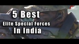 5 Best Elite Special Forces In India 2019