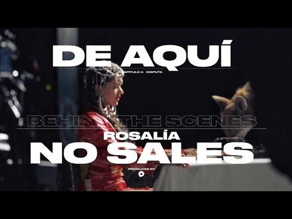 ROSALÍA - DE AQUÍ NO SALES (Behind The Scenes)