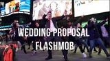 TIMES SQUARE WEDDING PROPOSAL FLASH MOB BY I LOVE DANCE