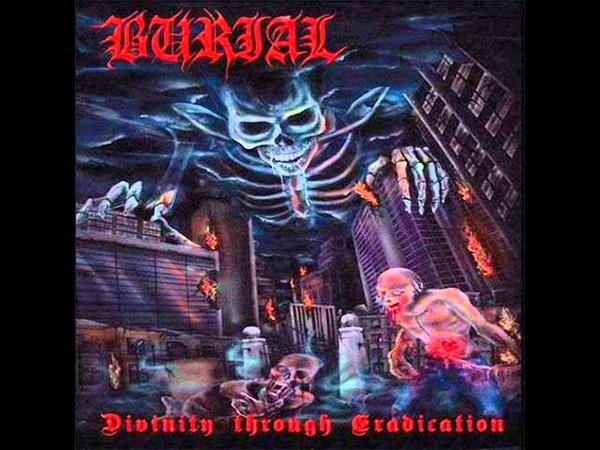 Burial (US) - God of Defilement (from the album Divinity through Eradication