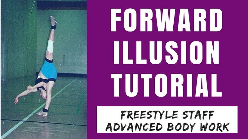 FORWARD ILLUSION TUTORIAL - Freestyle Staff - Advanced Body Work/Acro/Baton/Dance Skill