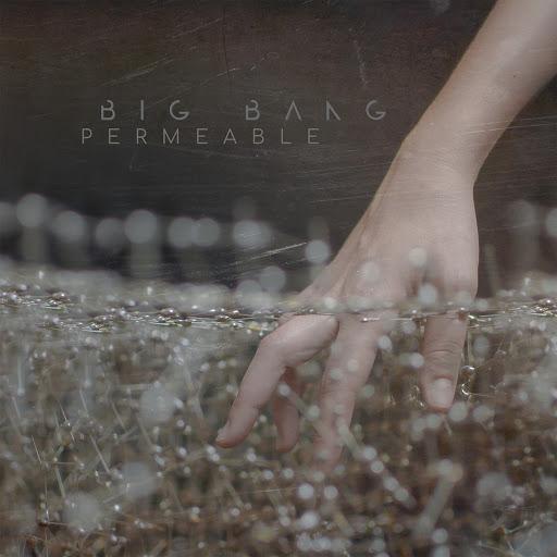 Big Bang альбом Permeable