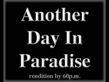 Another Day In Paradise - rendition 01 2019