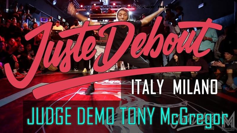 Juste Debout ITALY MILANO 2019 JUDGE DEMO Tony McGregor HOUSE JusteDeboutItaly JusteDebout dance
