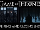 Game of Thrones - Opening and Closing Shots