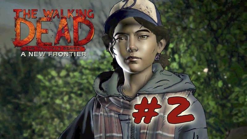 The Walking Dead A New Frontier ► 2 ► Новые проблемы