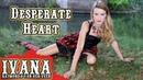 Ivana Raymonda - Desperate Heart (Original Song Official Music Video) 4k