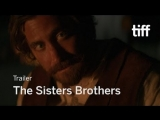 Братья Систерс/The Sisters Brothers (2018) | Official Dub Trailer | Annapurna Pictures