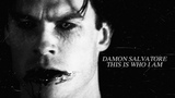 Damon Salvatore - This is who I am