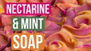 Nectarine Mint Soap   Royalty Soaps