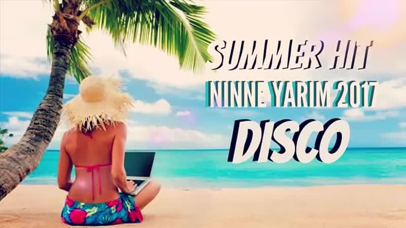BU YAYIN XITI 2017 - NINNE YARIM - DISCO VERSION - SUPER SUMMER HIT CLUB MIX AZERI.avi