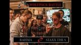 Wolfpack Battle RaHma VS Staxx the S