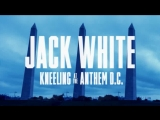 Jack White Kneeling At The Anthem D.C.