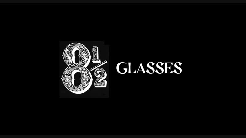 8½ Glasses
