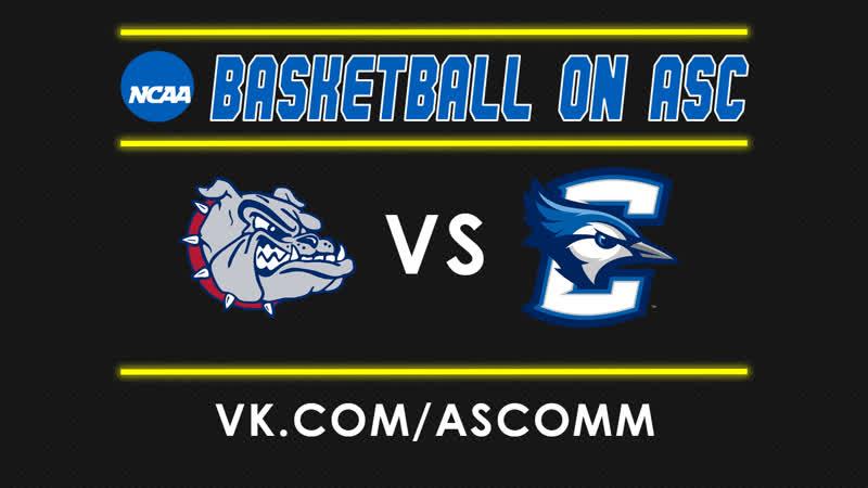 NCAAM | Gonzaga VS Creighton
