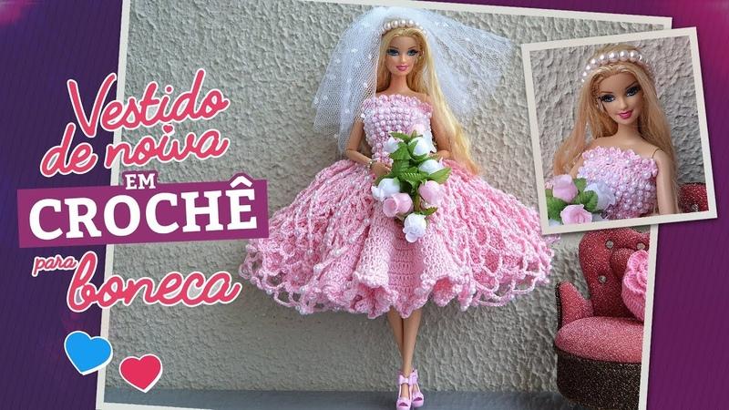 Vestido de noiva em crochê para boneca | Raquel Gaúcha