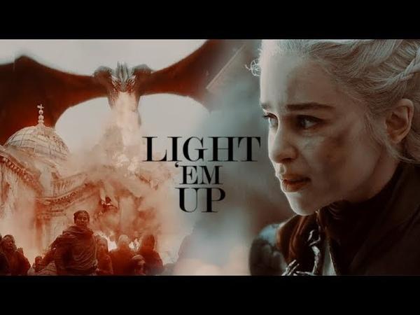 Daenerys Targaryen LIGHT EM UP [8x05]