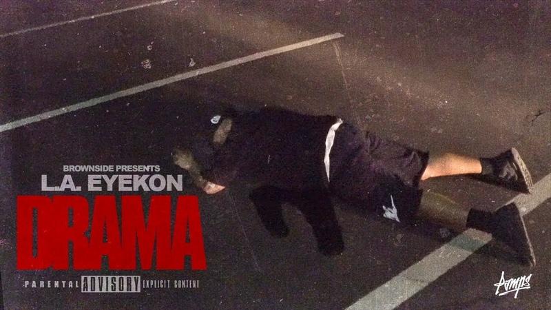 L.A Eyekon - Drama - Official Music Video