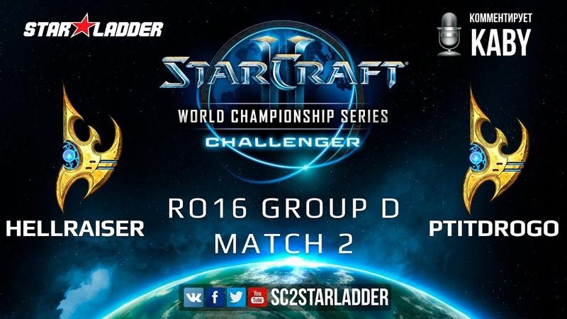 2019 WCS Summer Challenger EU - Ro16 Group D Match 2 HellraiseR (P) vs PtitDrogo (P)