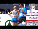 2016 - The Girls Of EAC Amsterdam 2016 (Pole Vault) (Part 1)