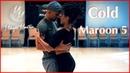 Maroon 5 Cold ft Future Dance Kuna Malik Hamad Julissa Brazilian Zouk Midnight Marathon