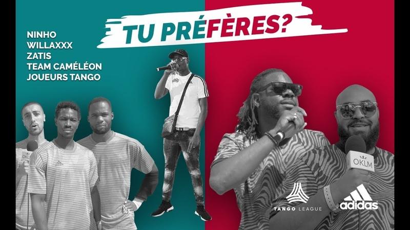 Adidas Tango League - TU PRÉFÈRES ? (avec Ninho, Willaxxx, Zatis...) {OKLM TV}