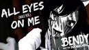 ALL EYES ON ME Male Ver Bendy and the Ink Machine ANIMATION Caleb Hyles