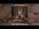Hayley Kiyoko - What I need (feat. Kehlani) Official Audio