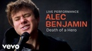 Alec Benjamin Death of a Hero Official Performance Vevo