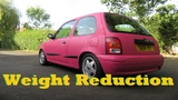 More Weight Reduction - Nissan Micra K11