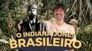 CORONEL FAWCETT, O VERDADEIRO INDIANA JONES - EDUARDO BUENO