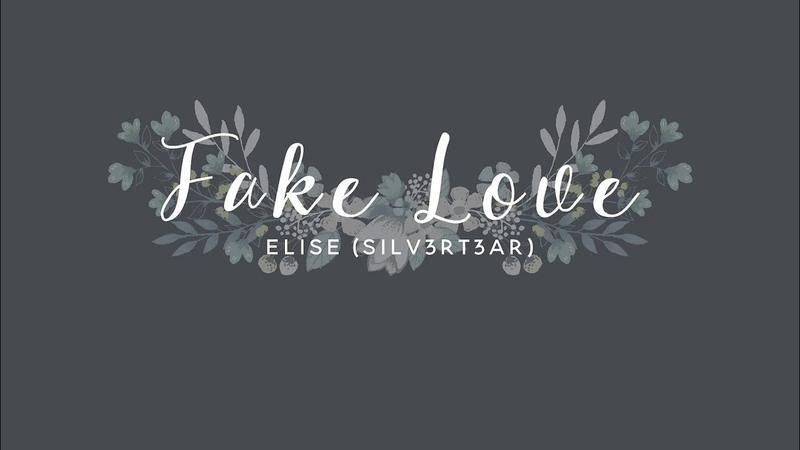 Acoustic English Cover BTS Fake Love Elise Silv3rT3ar