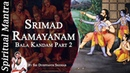 Srimad Ramayanam Bala Kandam Part 2 By Sri Dushyanth Sridhar Bala Kanda