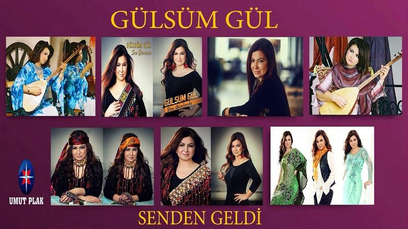 Gülsüm Gül - Senden Geldi Huzur Veren Duygu Dolu Türküler -Türküler 2019