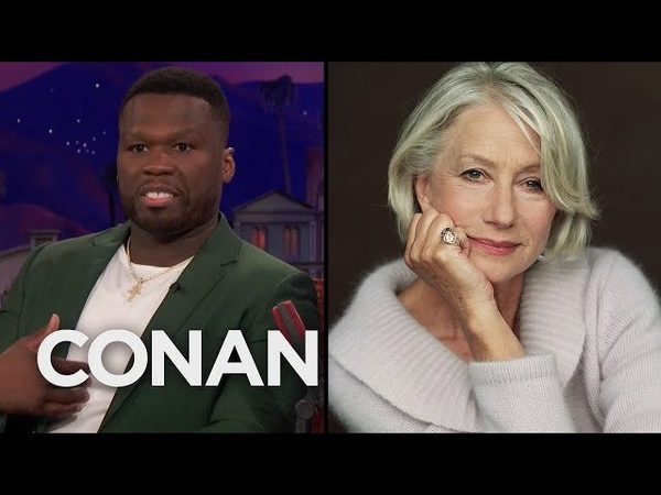 Curtis 50 Cent Jackson Is Still Obsessed With Dame Helen Mirren - CONAN on TBS