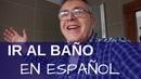 Cómo ir al baño en español