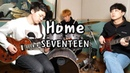 SEVENTEEN(세븐틴) Home 락버전 [Band Cover by Mighty Rocksters]
