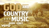 George Strait - God And Country Music (Audio)