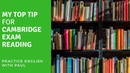 Top Tip for Cambridge Exam Reading