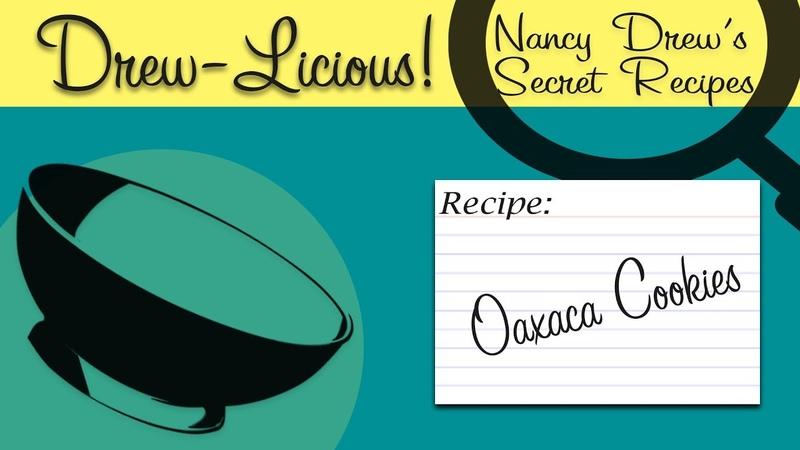 Drew-licious! Cookies From Oaxaca! | Nancy Drew Games | HeR Interactive