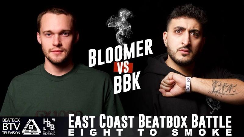 Bloomer vs BBK / East Coast 8 to Smoke 2K18