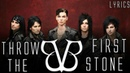 BLACK VEIL BRIDES Throw The First Stone Lyrics [REQUESTED]