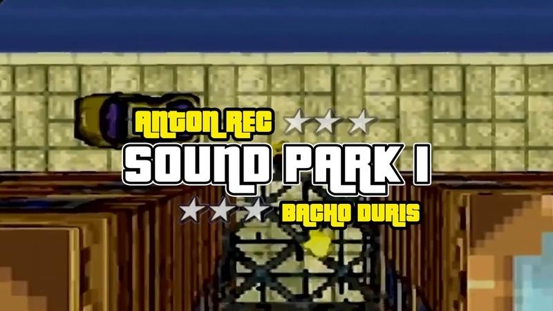 Anton Rec X Bacho Duris - SOUND PARK I