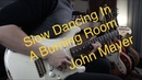 John Mayer - Slow Dancing In A Burning Room - Vinai T cover