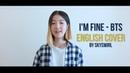 ENGLISH VER./영어버전 BTS (방탄소년단) - I'm Fine Vocal Cover