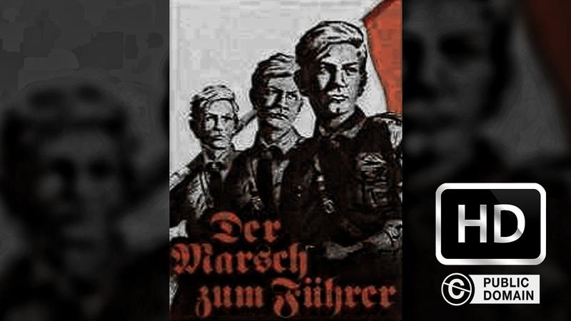 Der Marsch zum Fuehrer - 1940 (Full Movie) HD 1080p