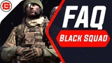 BLACK SQUAD FAQ