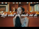 Look what you made me do - Taylor Swift (SPANISH VERSION)  | Laura Naranjo cover