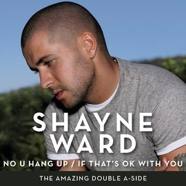 Shayne Ward альбом No U Hang Up / If That's OK With You