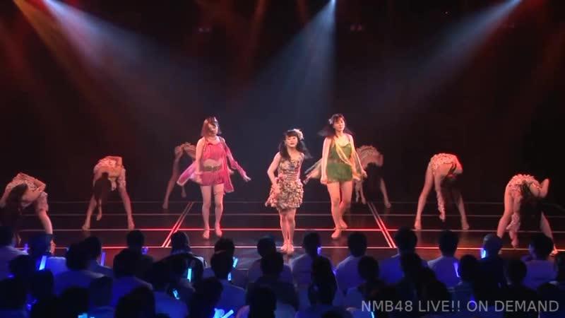 Kawakami Chihiro, Azuma Yuki, Nishizawa Rurina BD - Kataomoi no Taikakusen @ 180806 NMB48 Stasge M1R